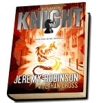 Callsign: Knight by bestselling authors jeremy Robinson and Ethan Cross