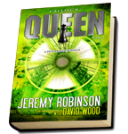 Jeremy Robinson and David Wood, Callsign: Queen