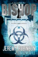 Callsign: Bishop by Jeremy Robinson & David McAfee